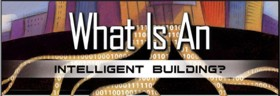What Is An Intelligent Building?