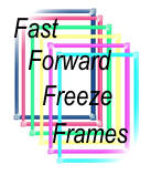 Fast Forward Freeze Frames