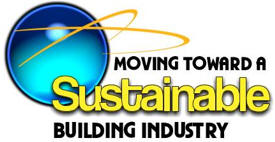 Moving Toward A Sustainable Building Industry