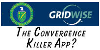 GridWise, The Convergence Killer App?