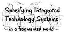 Specifying Integrated Technology Systems in a Fragmented World