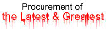Procurement of the Latest and Greatest