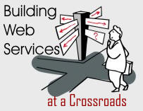 Building Web Services at a Crossroads